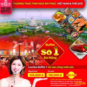 "ENJOY COMBO BUFFET ONLY WITH SHOCK PROMOTION: 235,000 VND AT ""BUFFET WORLD"" RESTAURANT"
