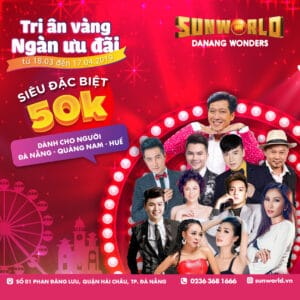 Sun World Danang Wonders sets shocking fare of VND50,000 for locals of Danang – Quang Nam – Hue