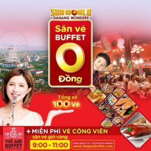 """HUNT 0 VND BUFFET TICKET"" TO GET COMBO BUFFET EATING+ PLAYING AT SUNWORL DANANG WONDERS"