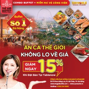 DISCOUNT 15% OF COMBO BUFFET WHEN BOOKING TICKET VIA TABLENOW